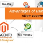 Top Advantages of Using Magento e-Commerce