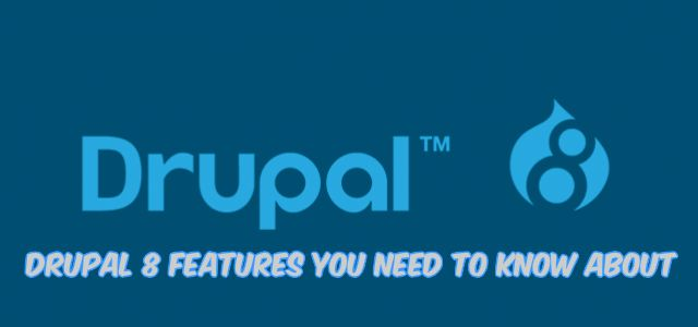 Drupal8featuresyouneedtoknowabout