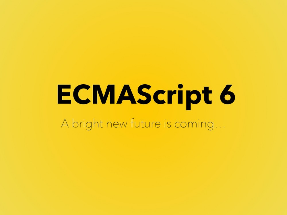 EcmaScript6 : The Future of JavaScript