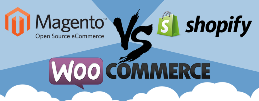 Shopify or Magento or WooCommerce