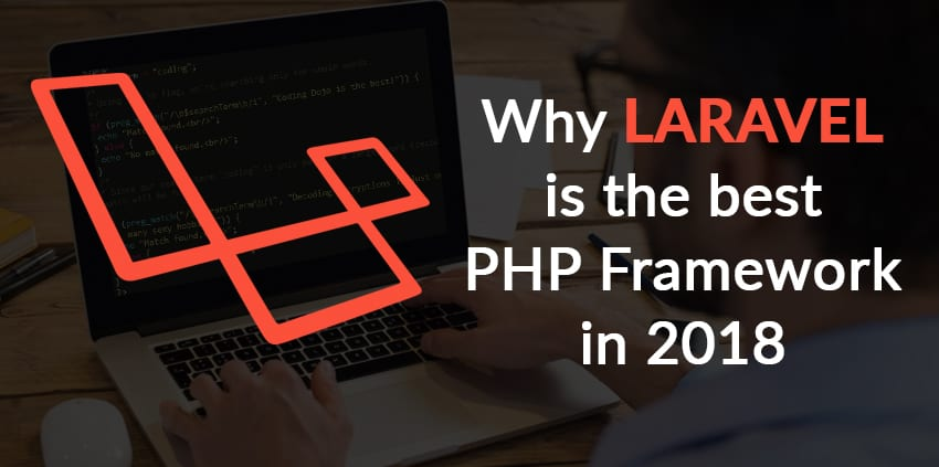 8 Features That Make PHP Laravel Framework Best